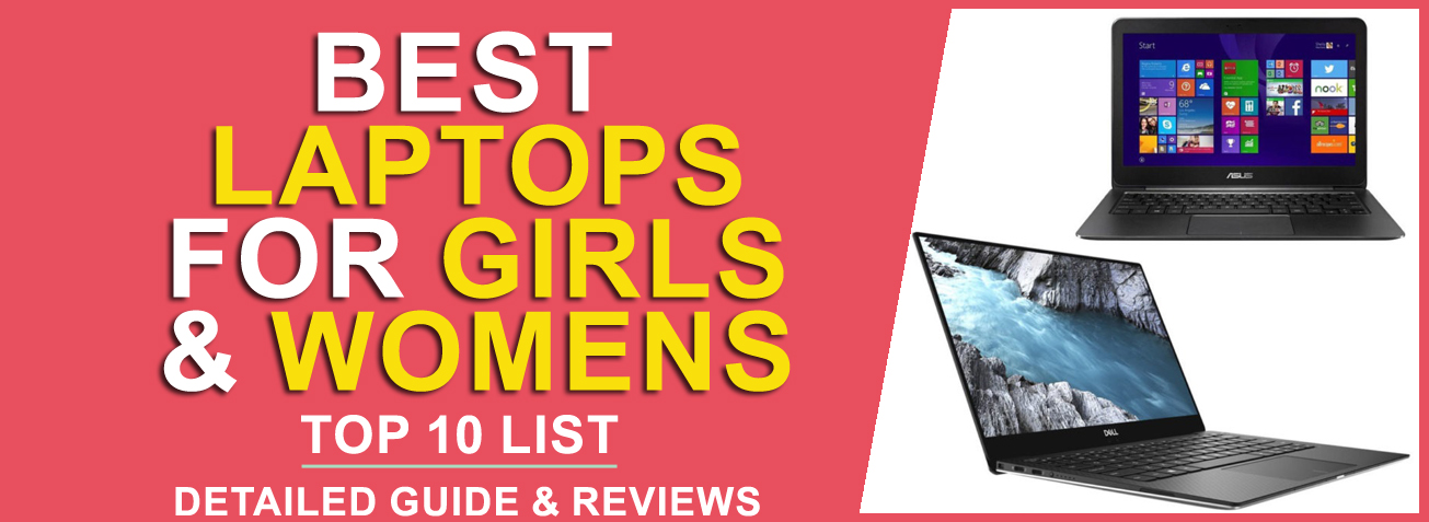 Best Laptops for Girls & Women's to buy in 2020
