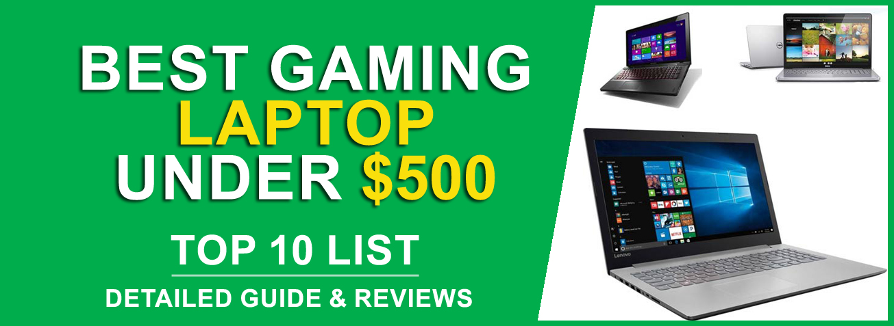 Top 10 Best Gaming Laptop Under 500